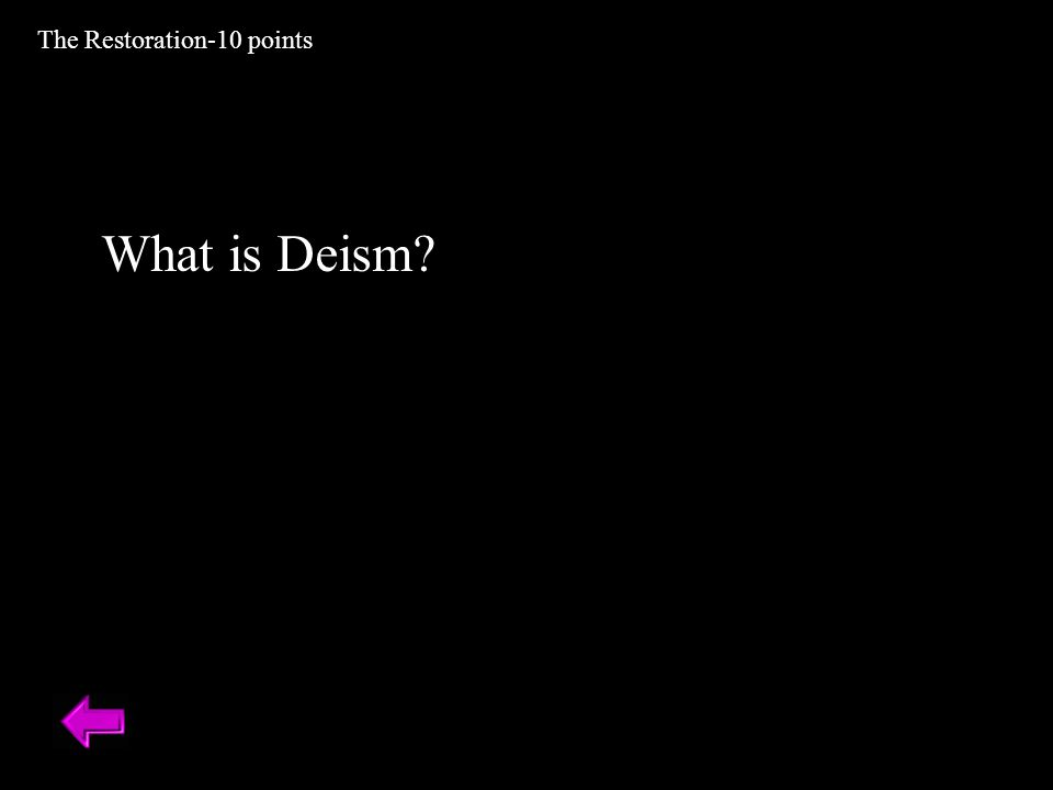 What is Deism? The Restoration-10 points