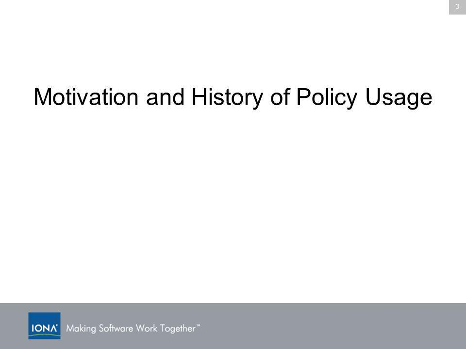 3 Motivation and History of Policy Usage
