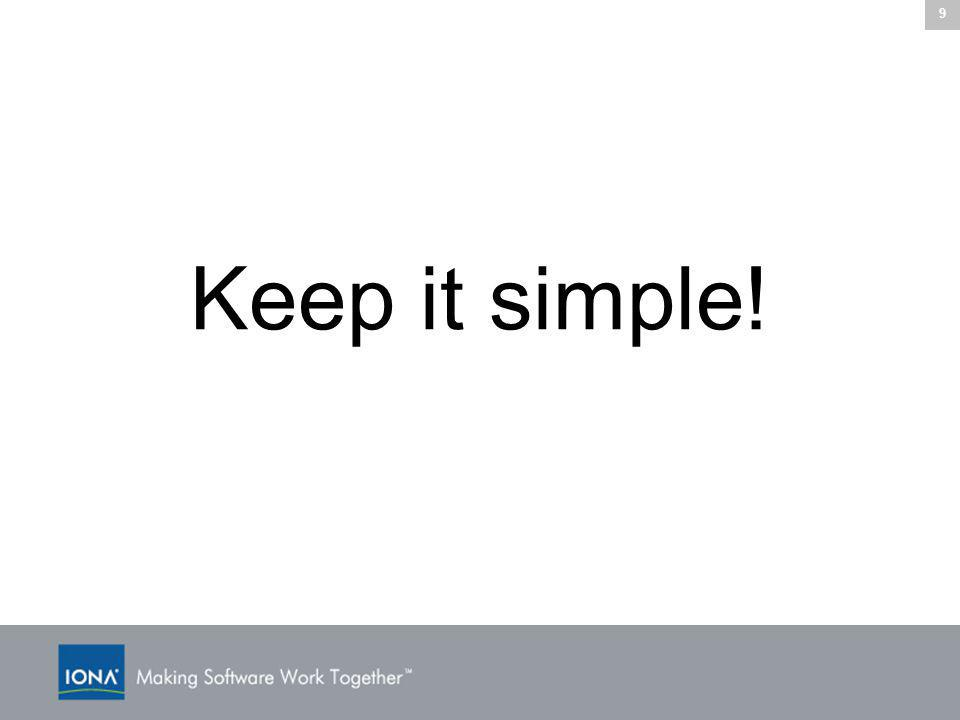 9 Keep it simple!