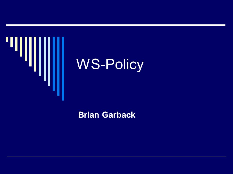 WS-Policy Brian Garback