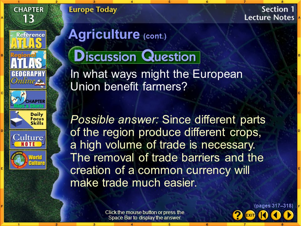 Section 1-17 Agricultural Issues More and more European farmers are using organic farming methods.  Click the mouse button or press the Space Bar to