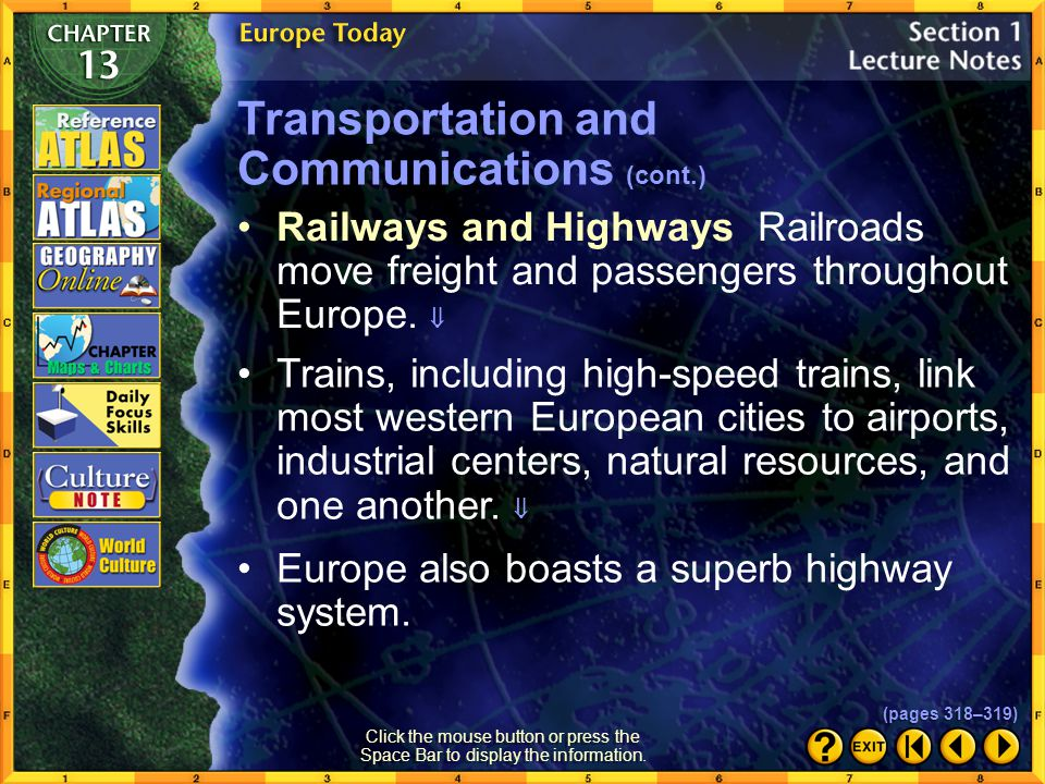Section 1-19 Transportation and Communications Click the mouse button or press the Space Bar to display the information. Europe's transportation netwo
