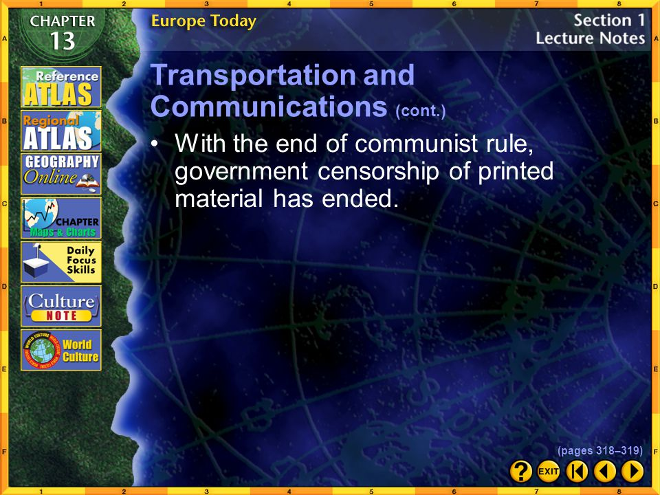 Section 1-24 Communications Links Communications systems in western Europe are similar to those in the United States; people use fax machines, cellula