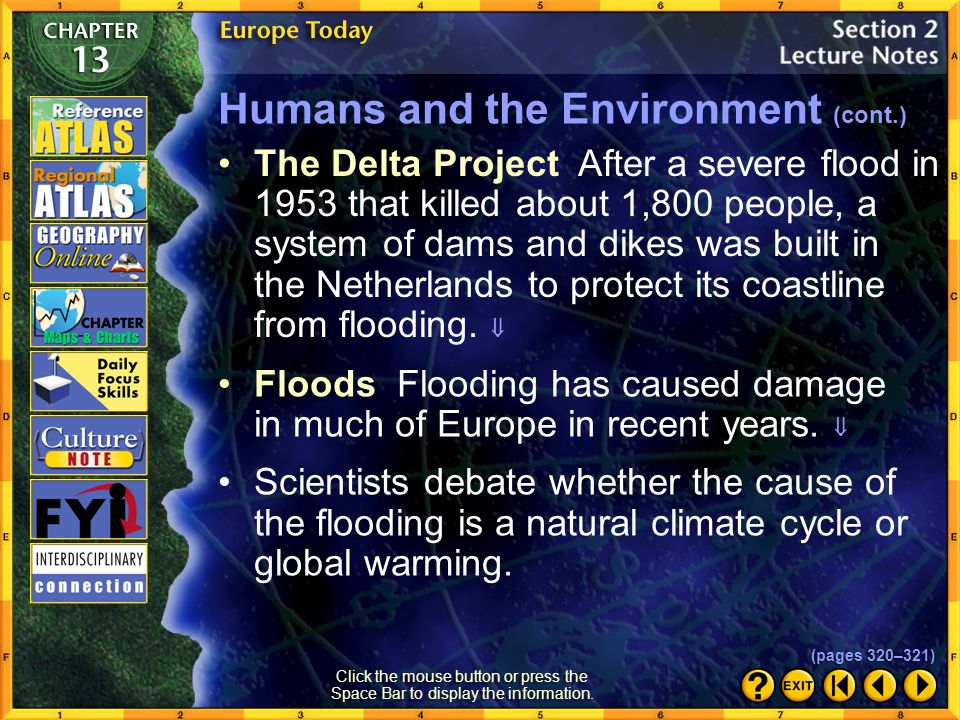 Section 2-6 Humans and the Environment Geological forces such as earthquakes and volcanoes helped create the landscape of Europe.  Click the mouse bu