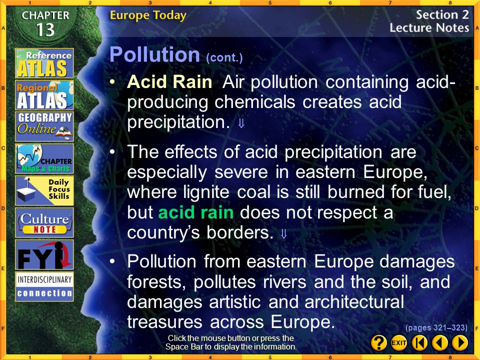 Section 2-10 To meet this challenge, the European Union now requires environmental protection and cleanup from its members. Pollution (cont.) (pages 3