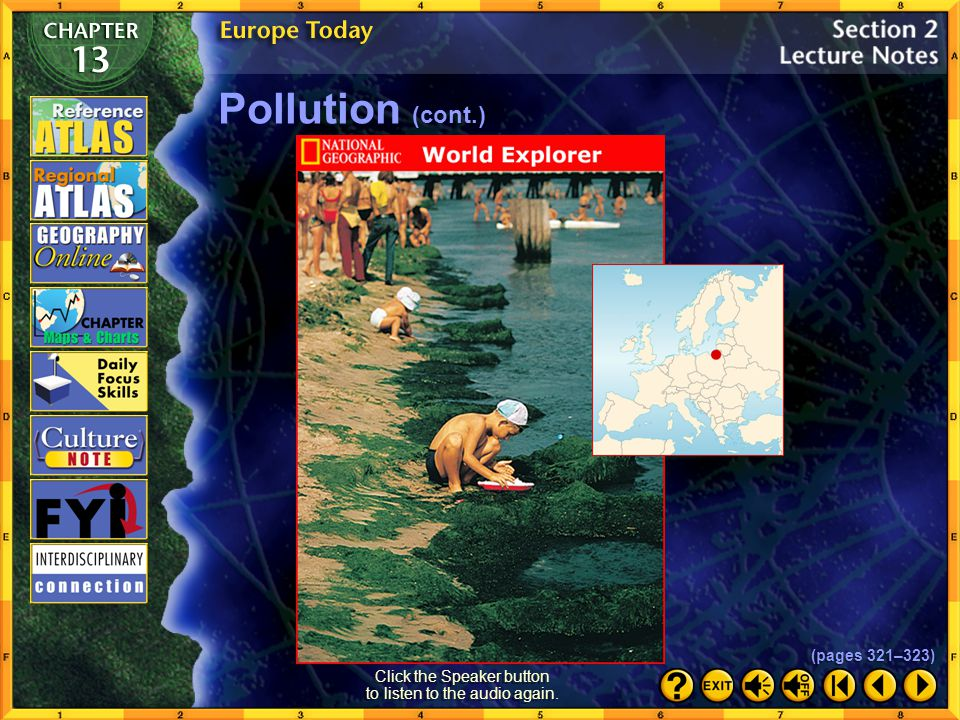 Section 2-16 In eastern Europe, the Danube River is seriously affected by agricultural runoff and untreated sewage. Pollution (cont.) (pages 321–323)
