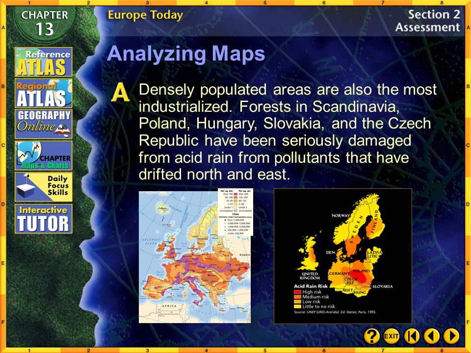 Section 2-30 Analyzing Maps Human-Environment Interaction Refer to the population density map on page 262 and the map of Germany on page 326. In what