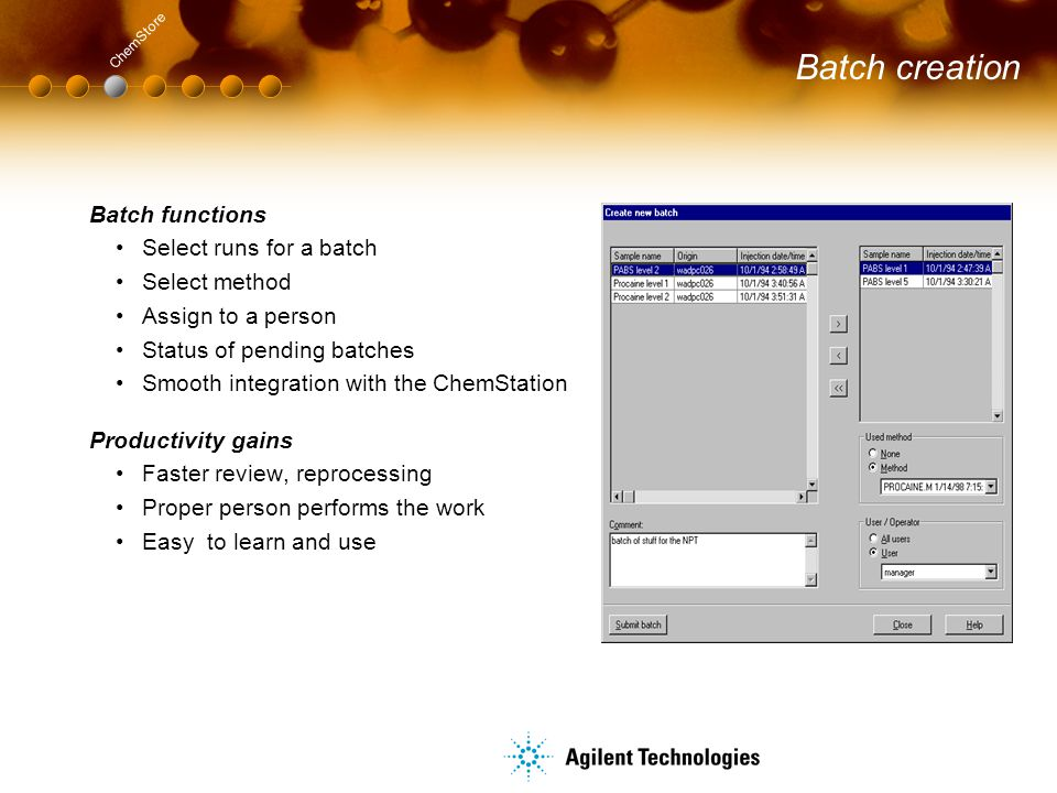 Batch creation Batch functions Select runs for a batch Select method Assign to a person Status of pending batches Smooth integration with the ChemStat