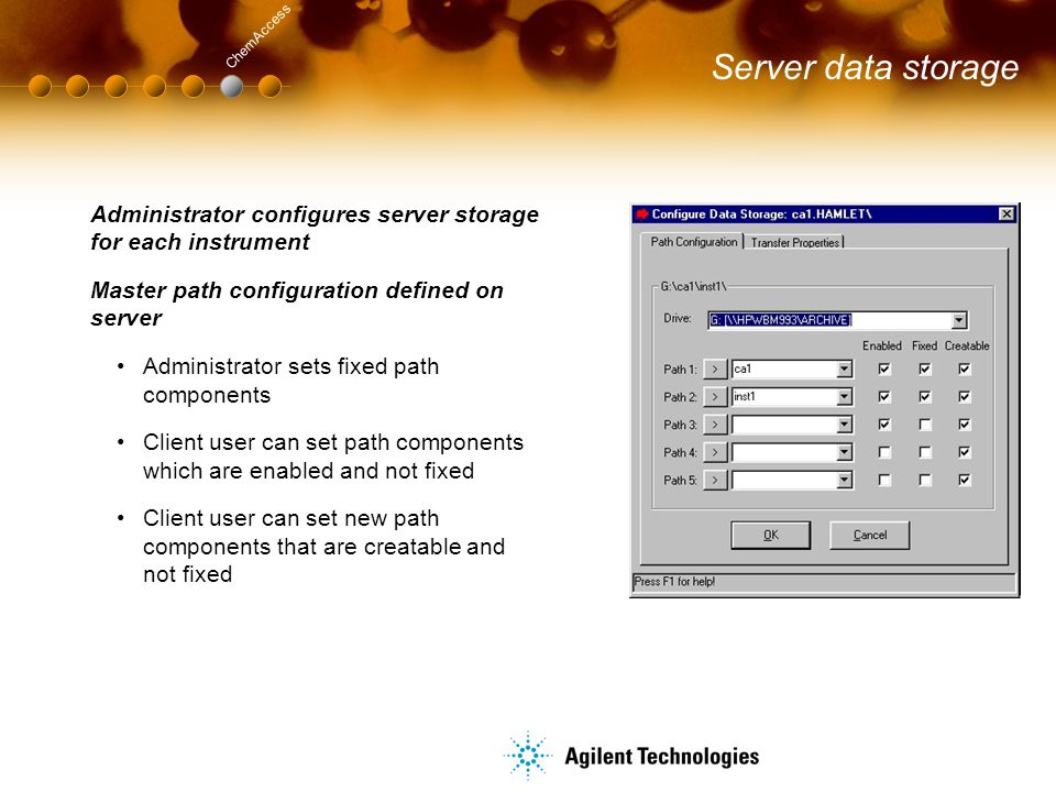 Server data storage Administrator configures server storage for each instrument Master path configuration defined on server Administrator sets fixed p