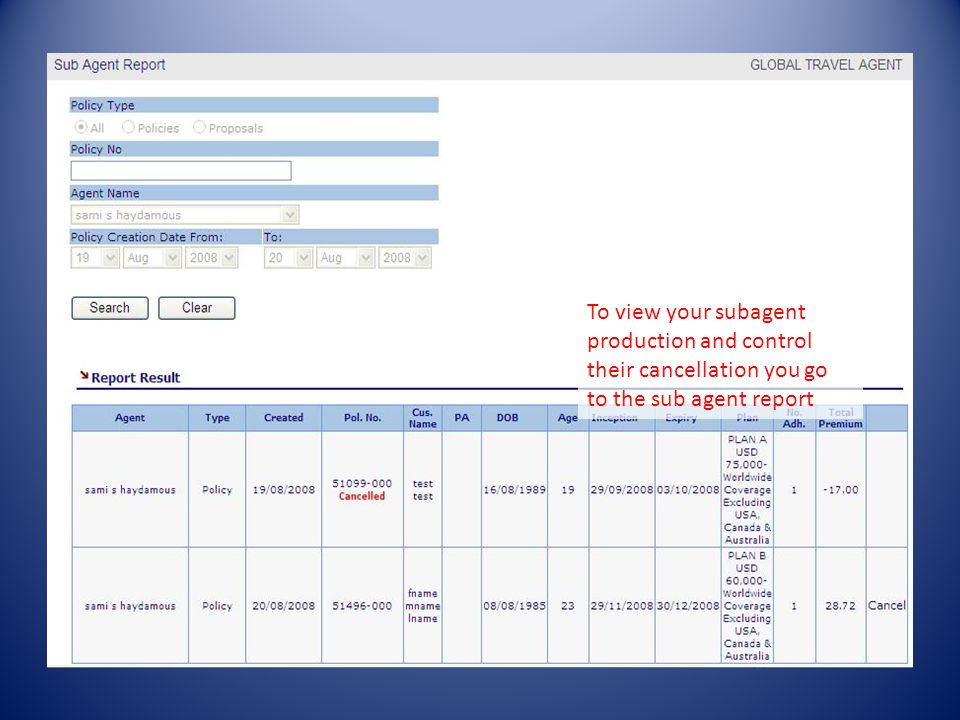 To view your subagent production and control their cancellation you go to the sub agent report