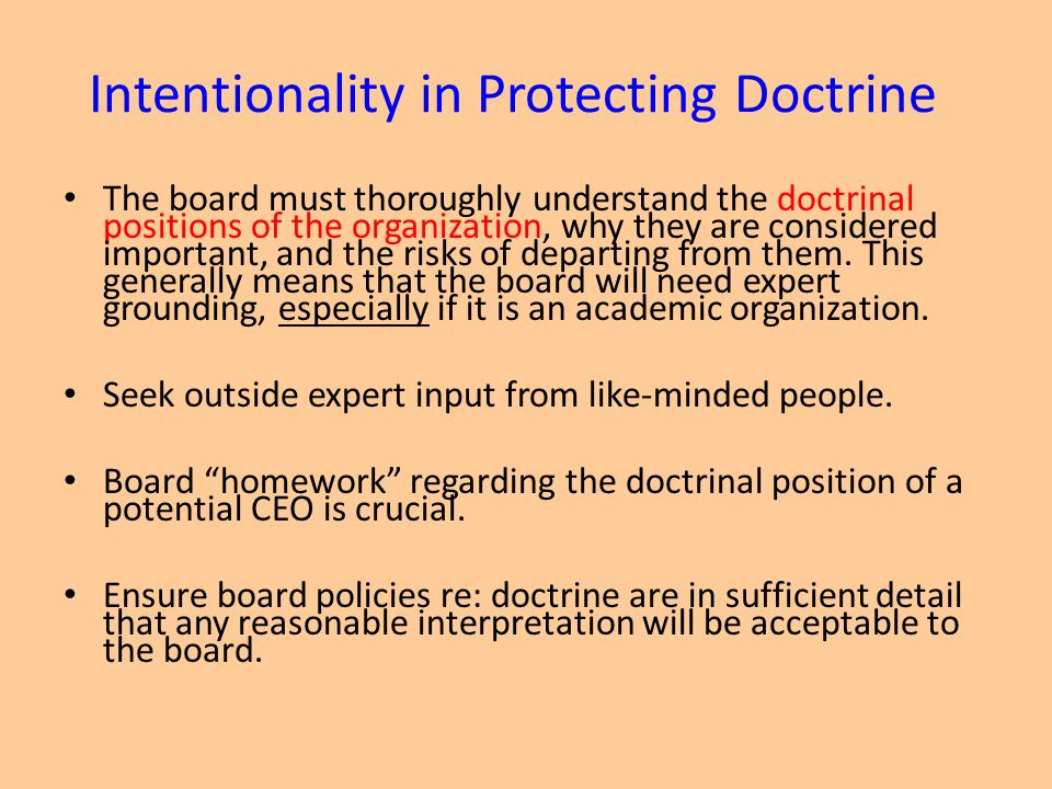 Intentionality in Protecting Doctrine The board must thoroughly understand the doctrinal positions of the organization, why they are considered important, and the risks of departing from them.