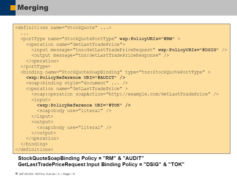  SAP AG 2004, WS-Policy Overview / C.v. Riegen / 16 Merging Example...