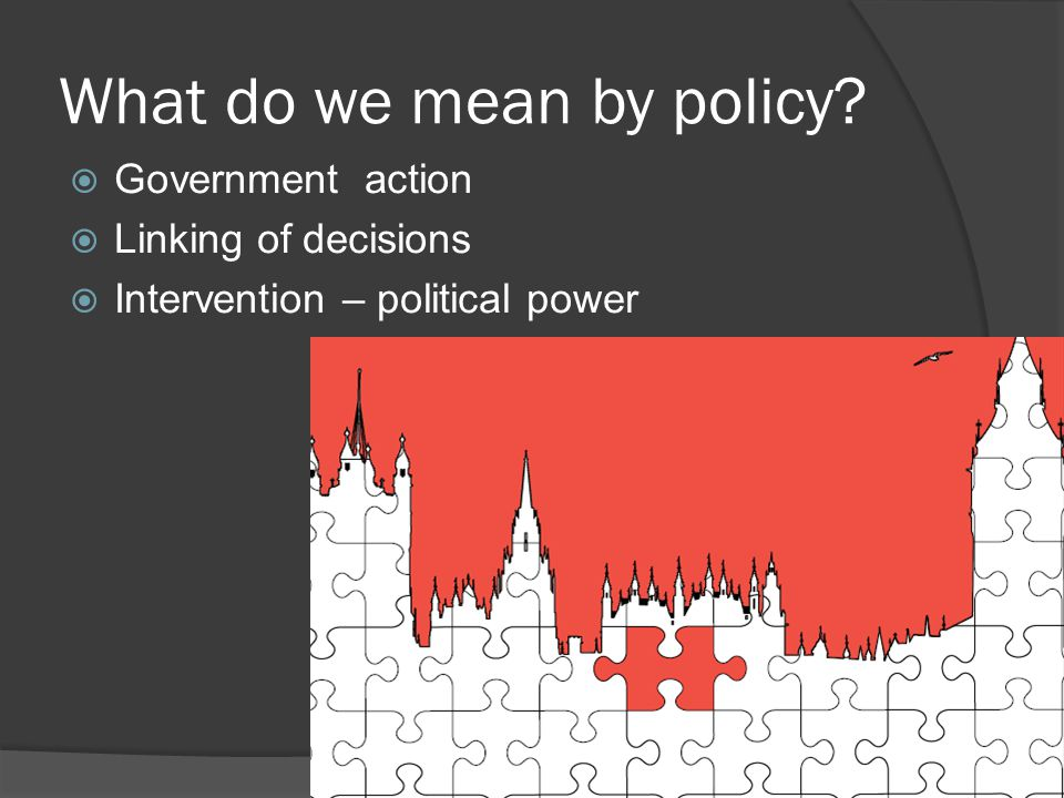 What do we mean by policy.