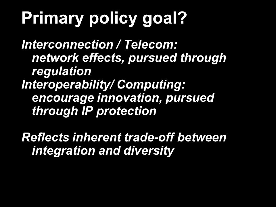 Primary policy goal.
