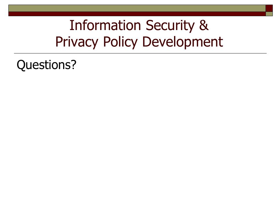 Information Security & Privacy Policy Development Questions?