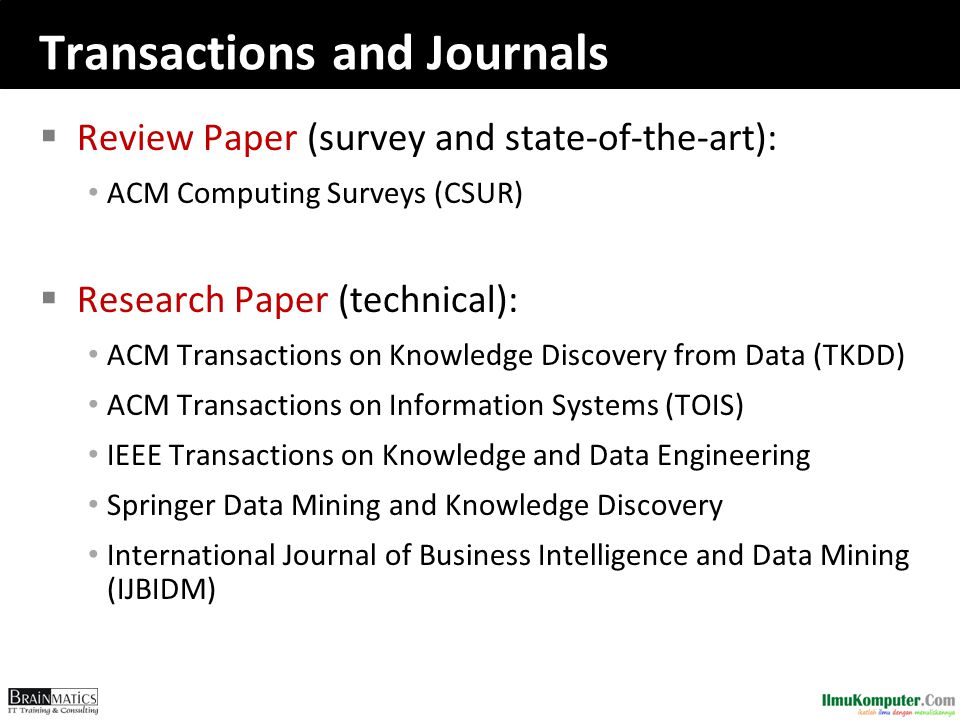 Transactions and Journals  Review Paper (survey and state-of-the-art): ACM Computing Surveys (CSUR)  Research Paper (technical): ACM Transactions on