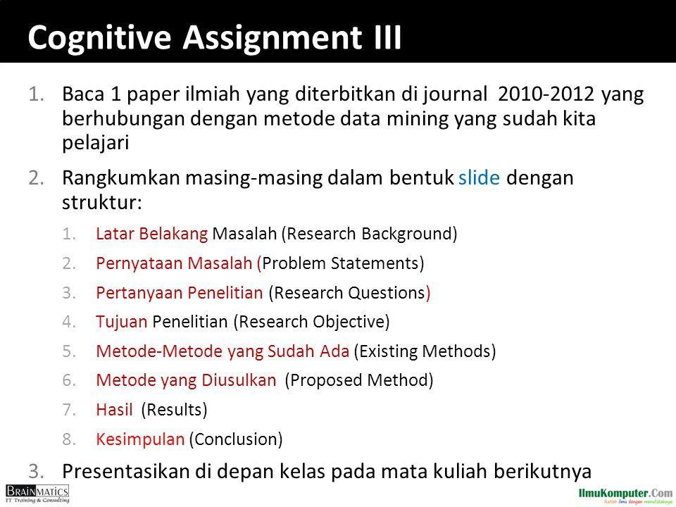 Cognitive Assignment III 1.Baca 1 paper ilmiah yang diterbitkan di journal 2010-2012 yang berhubungan dengan metode data mining yang sudah kita pelaja