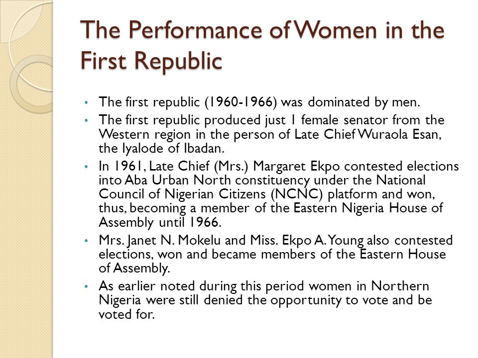 The Performance of Women in the First Republic The first republic ( ) was dominated by men.