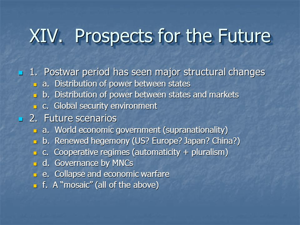 XIV. Prospects for the Future 1. Postwar period has seen major structural changes 1. Postwar period has seen major structural changes a. Distribution