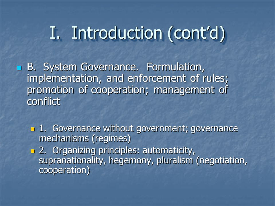 I.Introduction (cont'd) B. System Governance.