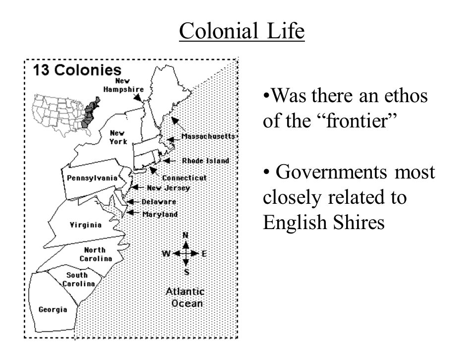 """Colonial Life Was there an ethos of the """"frontier"""" Governments most closely related to English Shires"""