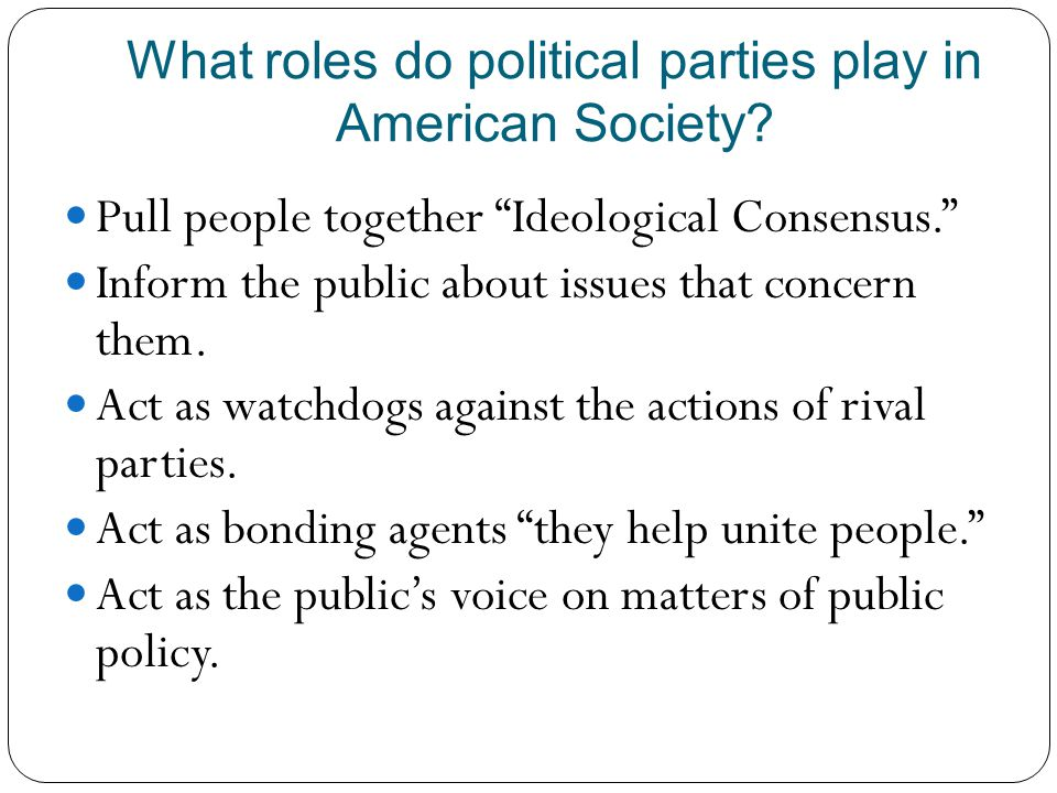 What roles do political parties play in American Society.