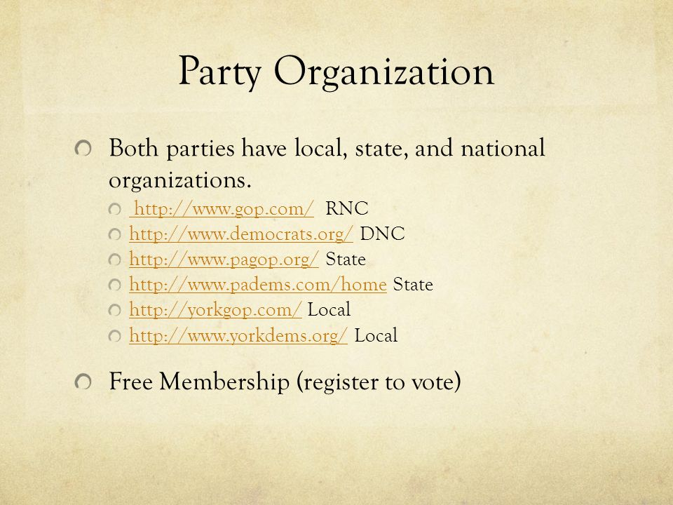 Party Organization Both parties have local, state, and national organizations.