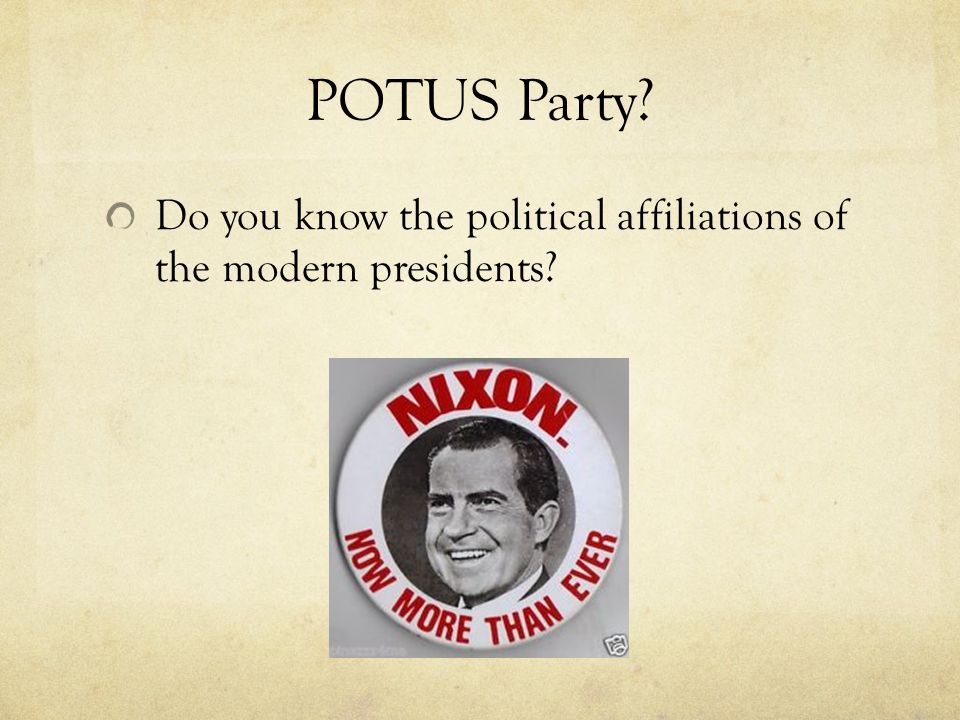 POTUS Party Do you know the political affiliations of the modern presidents