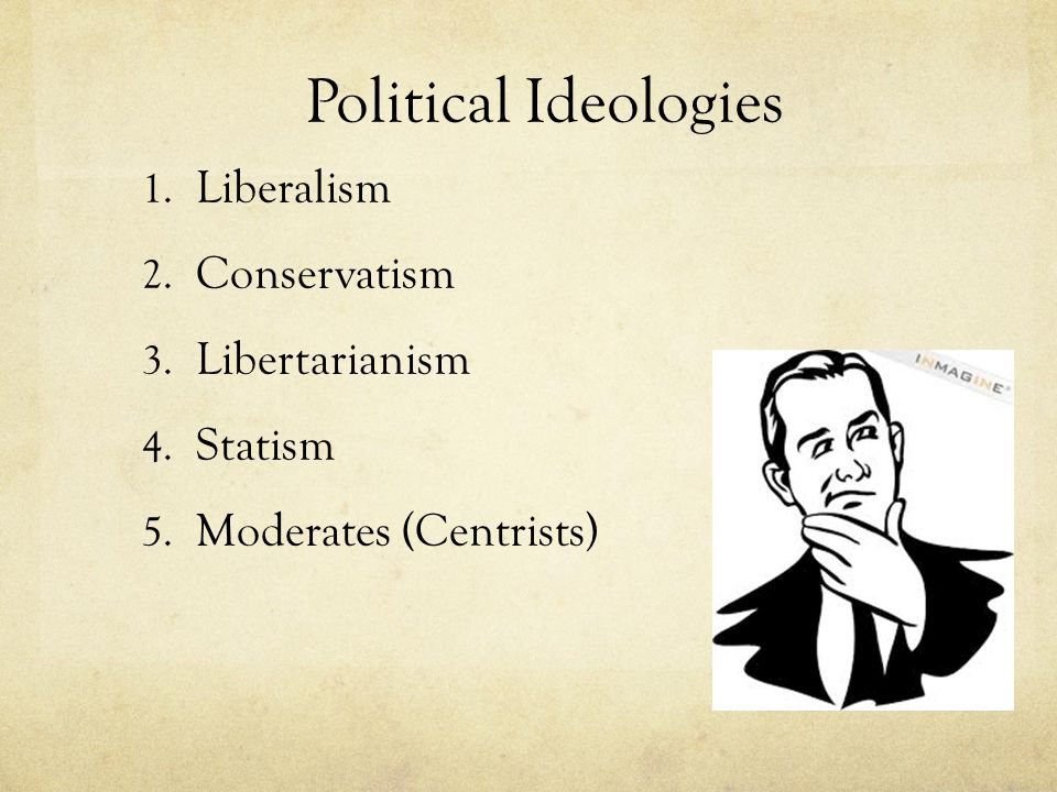 Ideologies Liberalism: A set of beliefs that positive government action can improve the welfare of individuals.