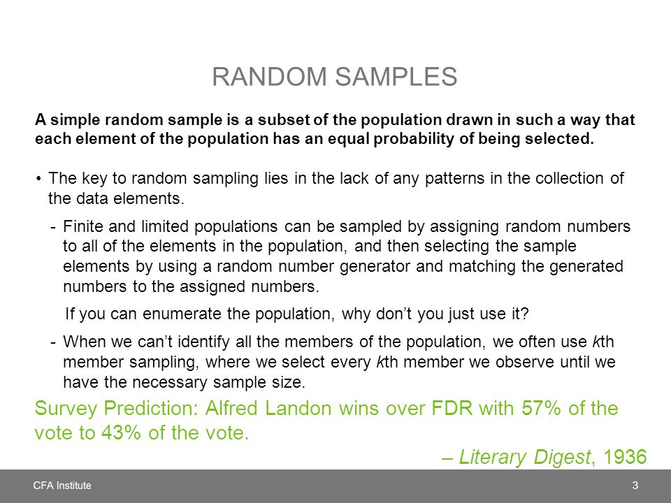 RANDOM SAMPLES A simple random sample is a subset of the population drawn in such a way that each element of the population has an equal probability o