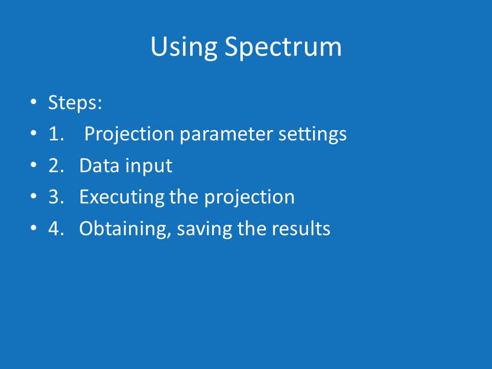 Using Spectrum Steps: 1.