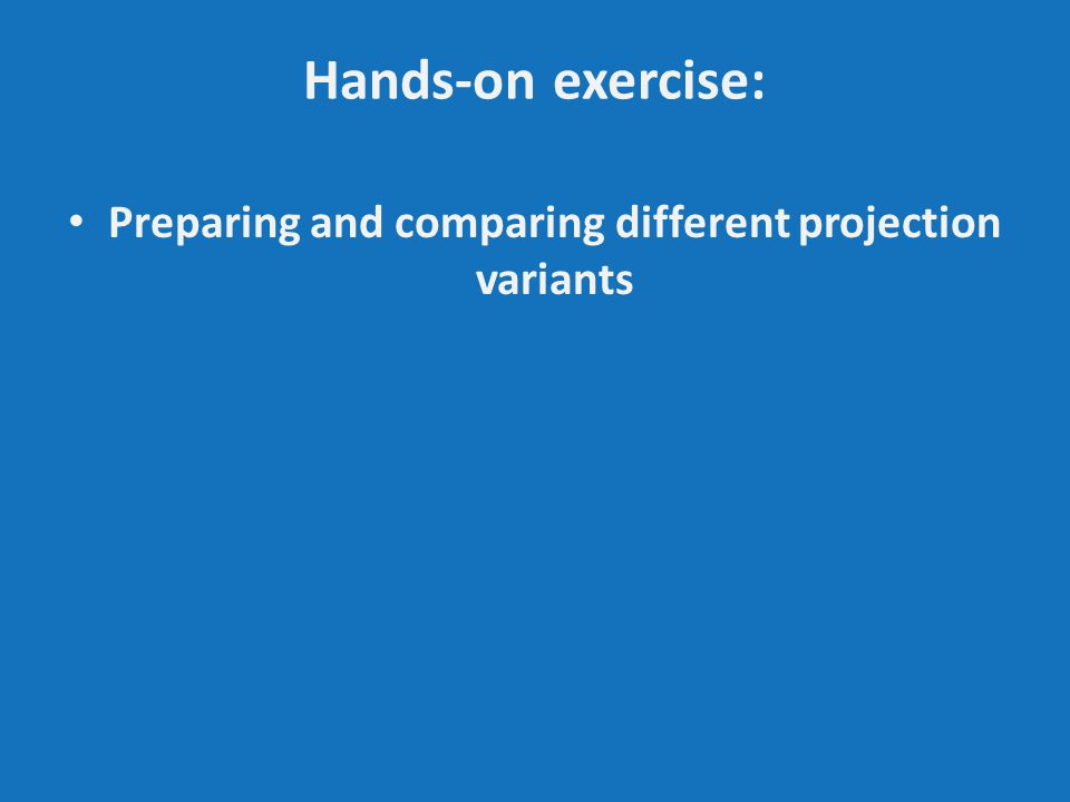 Hands-on exercise: Preparing and comparing different projection variants