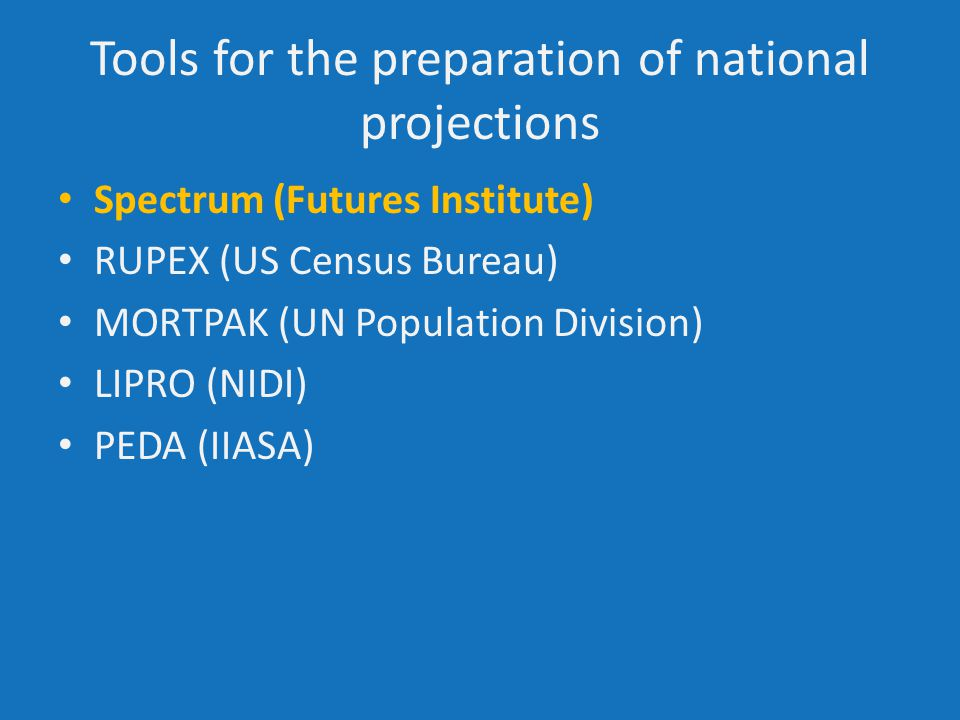 Tools for the preparation of national projections: Newcomer ProFamy (China) PADIS (China) PPPD/P3J (Uni Rostock) MICMAC (Europe)
