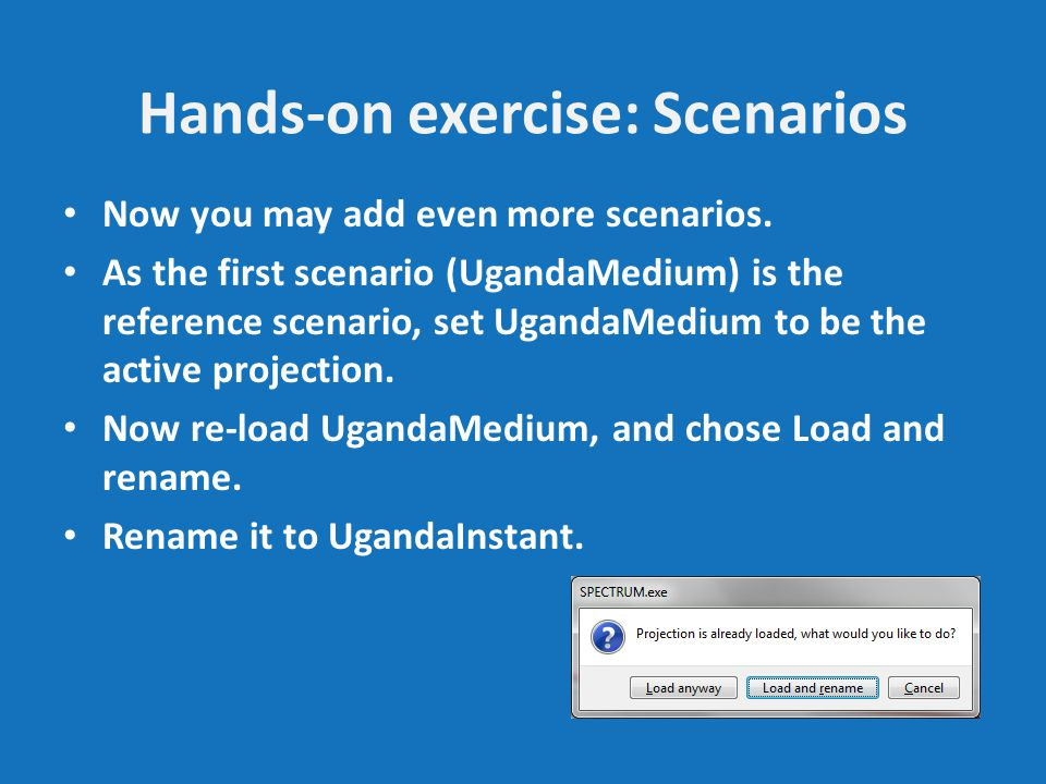 Hands-on exercise: Scenarios Now you may add even more scenarios.
