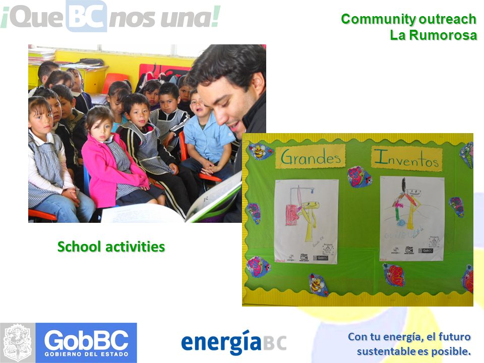 Con tu energía, el futuro sustentable es posible. Community outreach La Rumorosa School activities