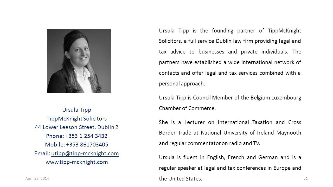 Ursula Tipp is the founding partner of TippMcKnight Solicitors, a full service Dublin law firm providing legal and tax advice to businesses and private individuals.