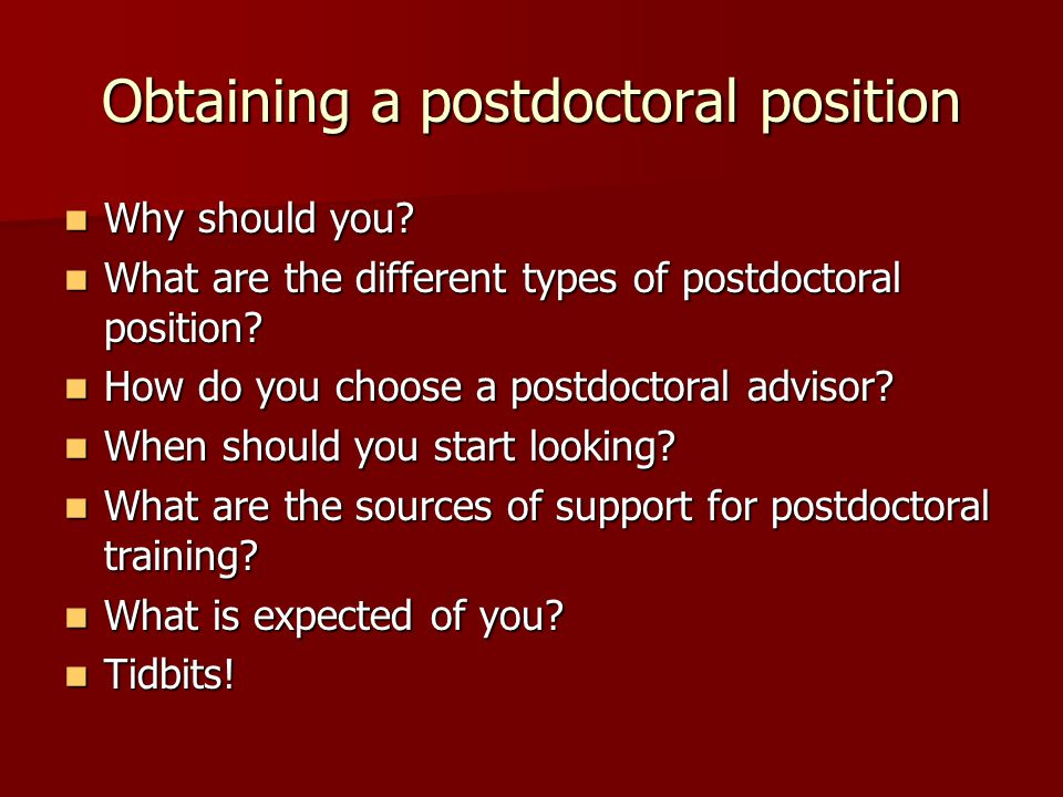 Obtaining a postdoctoral position Why should you? Why should you? What are the different types of postdoctoral position? What are the different types
