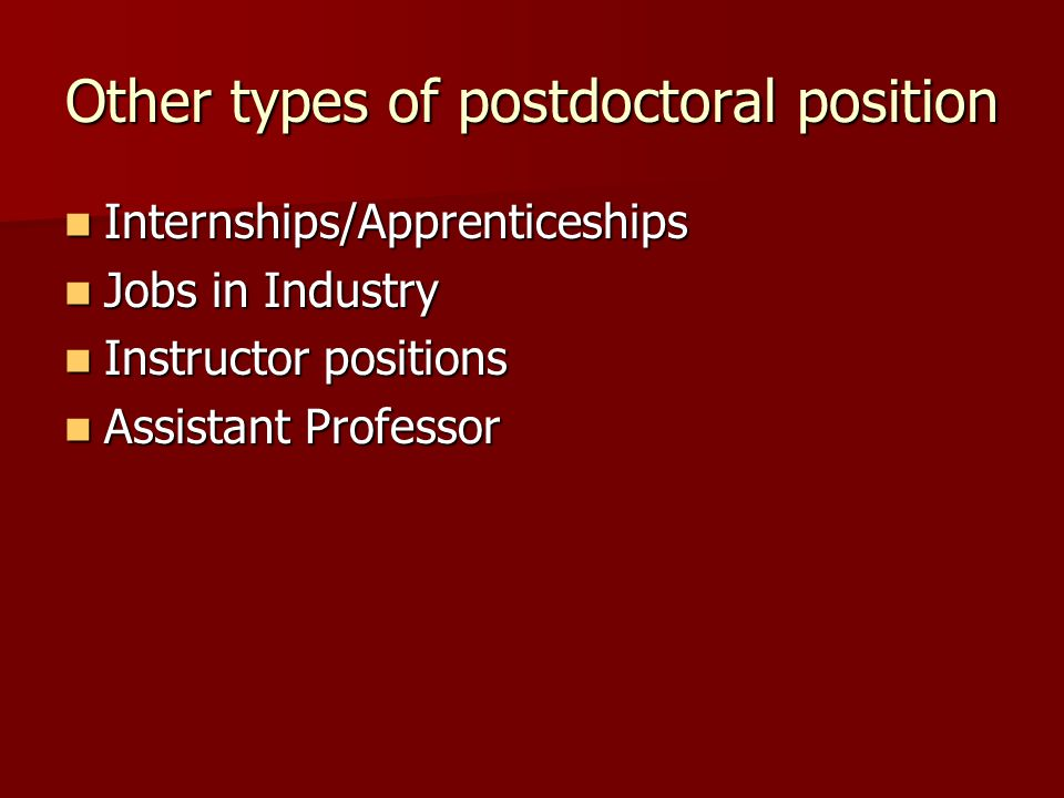 Other types of postdoctoral position Internships/Apprenticeships Internships/Apprenticeships Jobs in Industry Jobs in Industry Instructor positions In