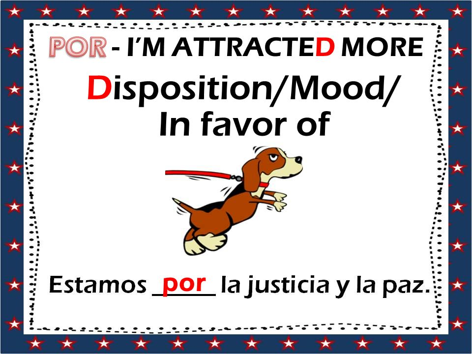 Disposition/Mood/ In favor of por