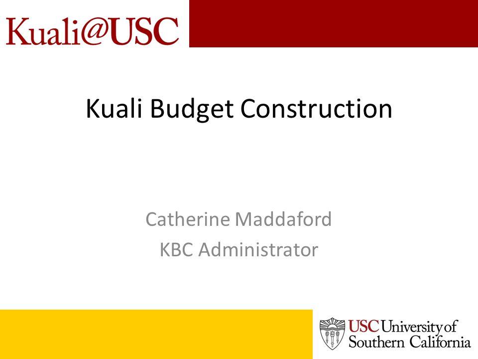 Kuali Budget Construction Catherine Maddaford KBC Administrator