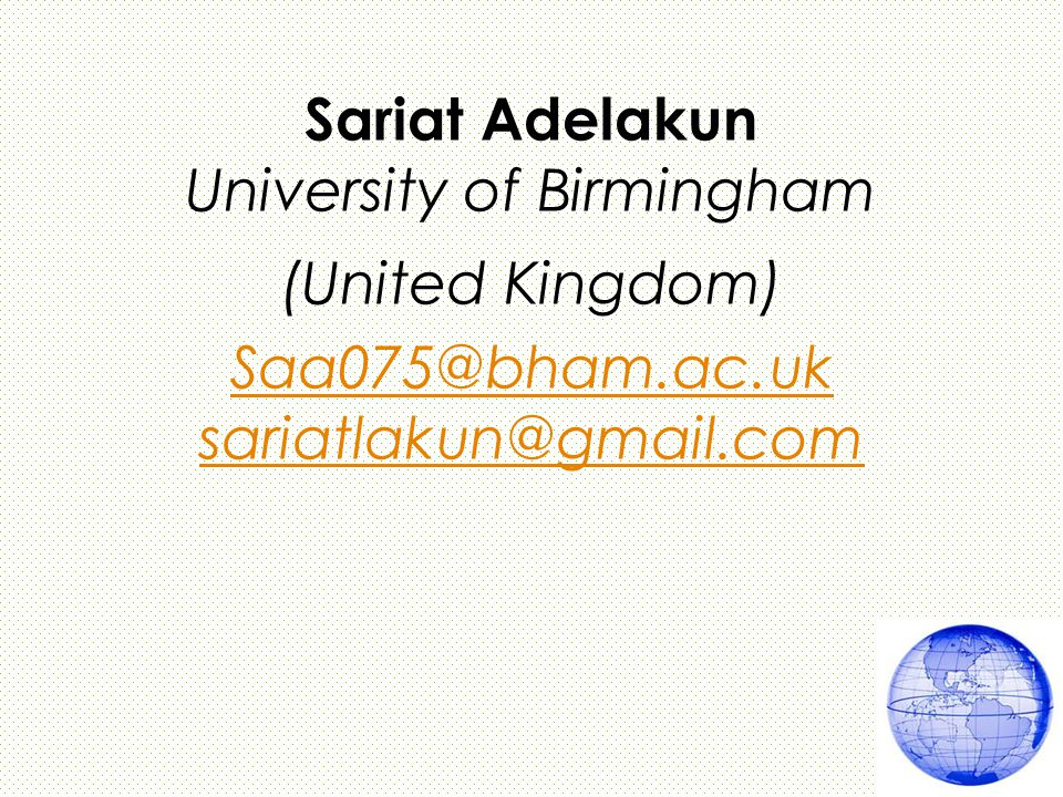 Sariat Adelakun University of Birmingham (United Kingdom) Saa075@bham.ac.uk sariatlakun@gmail.com