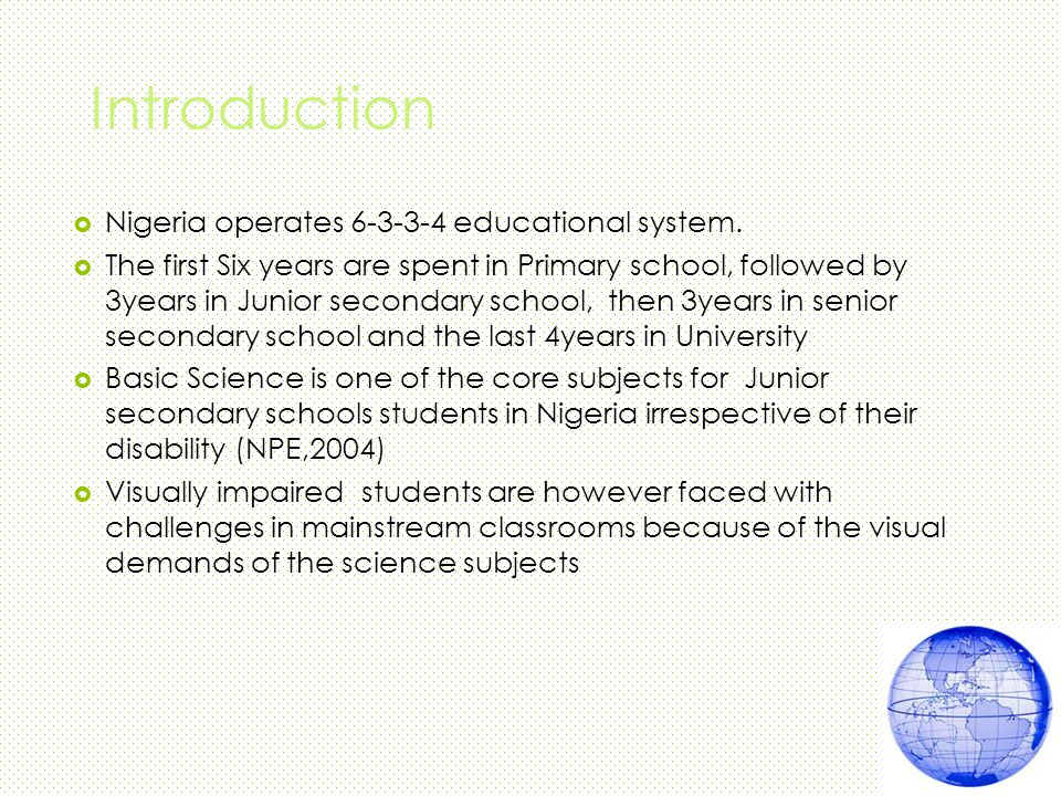Introduction  Nigeria operates 6-3-3-4 educational system.
