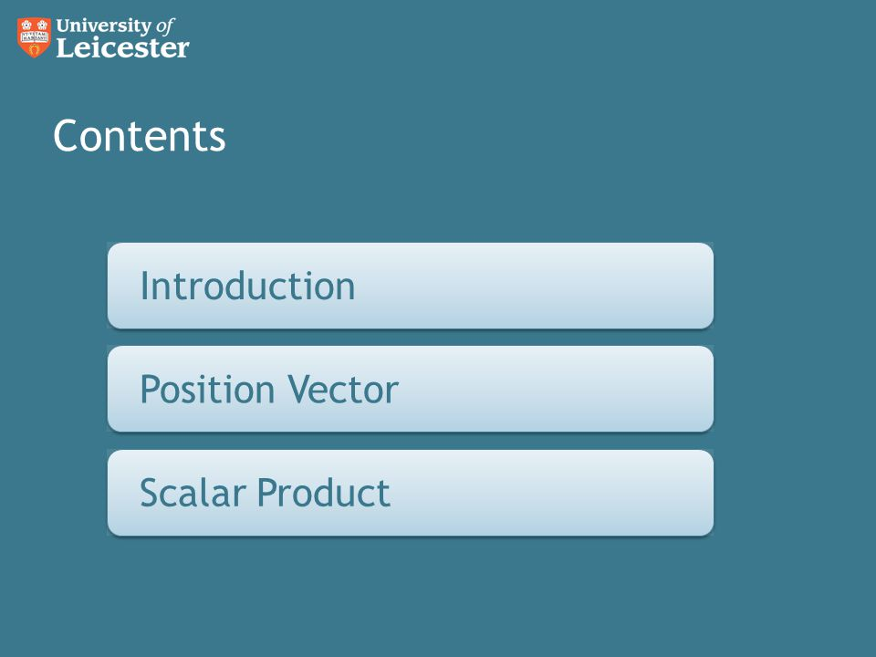 Contents Position Vectors Introduction Position Vector Scalar Product