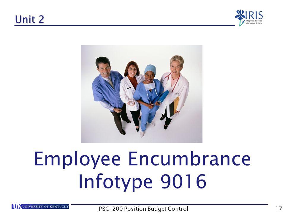 Unit 2 Employee Encumbrance Infotype 9016 17PBC_200 Position Budget Control