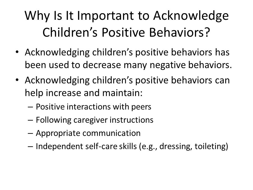 Why Is It Important to Acknowledge Children's Positive Behaviors.