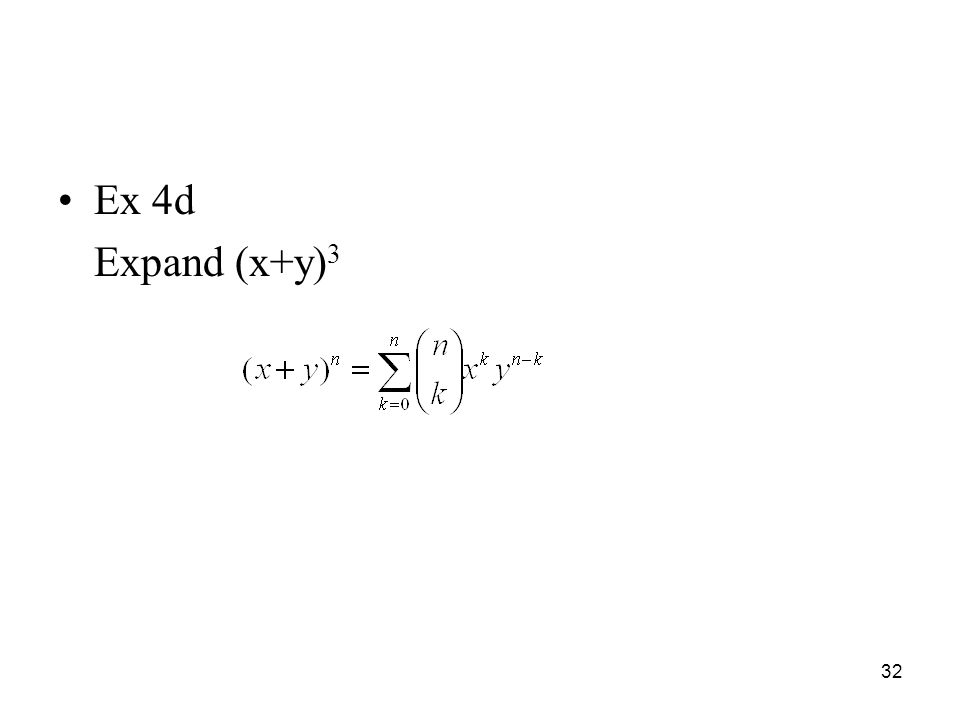Ex 4d Expand (x+y) 3 32