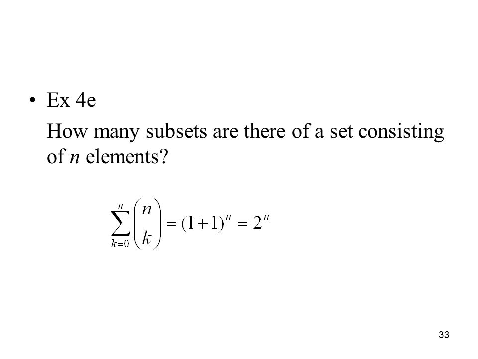 Ex 4e How many subsets are there of a set consisting of n elements? 33