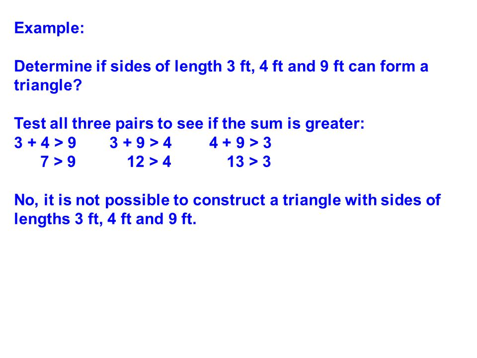 Try These: Determine if triangles can be formed with the following side lengths: 1.