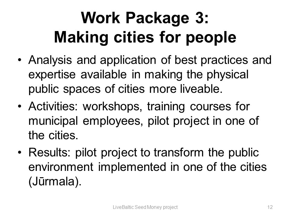 Work Package 3: Making cities for people Analysis and application of best practices and expertise available in making the physical public spaces of ci