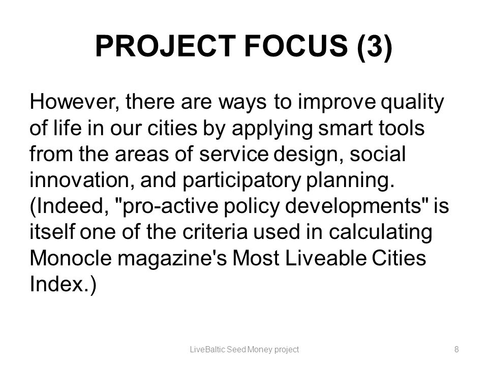 PROJECT FOCUS (3) However, there are ways to improve quality of life in our cities by applying smart tools from the areas of service design, social in